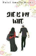 SHE IS MY WIFE by PutriAmaliaHusna