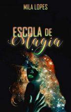 Escola de Magia [Livro 2 da Série ADM] by _ImWarrior_13