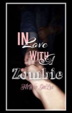 In love with a Zombie by FloWer_GirLxo