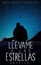 LLÉVAME A LAS ESTRELLAS by NooraWinter