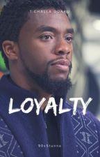 Loyalty | T'Challa Udaku by 90sStunna