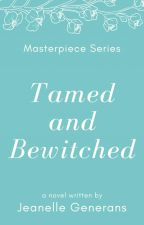 Tamed and Bewitched (GirlxGirl) ON HOLD by FrivolousWriter
