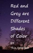 Red and Grey are Different Shades of Color by Melechian