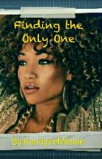 Finding The Only One by KandyceMonae