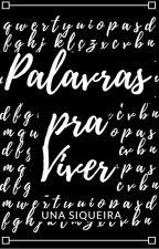 Palavras pra Viver by BrunaEduarda696