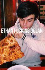 Ethan f*cking Dolan by TomlinsonGirl01