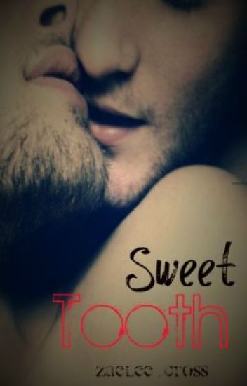 Sweet Tooth (BoyxBoy) One-Shots {Ongoing}
