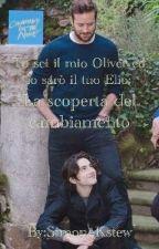 Tu sei il mio Oliver e io sarò il tuo Elio by SimoneKstew