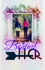 Behind Her [ʜɪаτυѕ ♕ ɢ] by zheliLURVScookies
