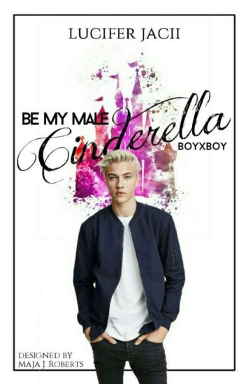 Be my male Cinderella ~BoyxBoy~