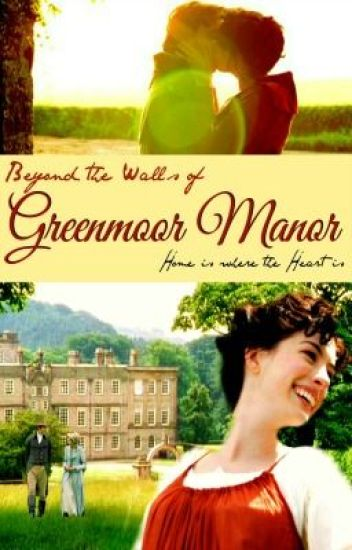 Beyond the Walls of Greenmoor Manor