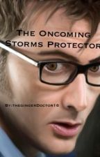 The Oncoming Storms Protector by thegingerDoctor16