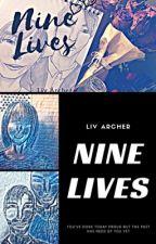 Nine Lives ✔️ Complete by LivArcher