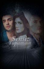 Sensiz Yapamam by EsraAltay