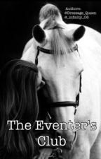 The Eventers Club by Dressage_Queen