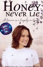Honey - Never lie || h.s #rosegold18 by lia_lovesreading