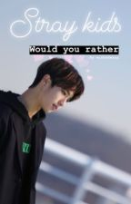 Would you rather - Stray Kids  by ultfreckles