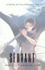 Servant (PrinceLevi x ServantEren) by KillerWolfGirlx