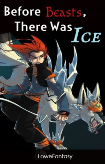 Before Beasts, There Was Ice--Book 8