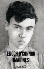 Enoch O'Connor Imagines by SeptixBubble