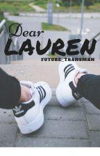 Dear Lauren (Camren) by Future_transman