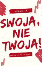 Swoja, nie TWOJA by Vexynity
