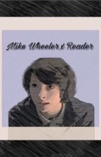 Mike Wheeler x Reader by 1-800-angrytween