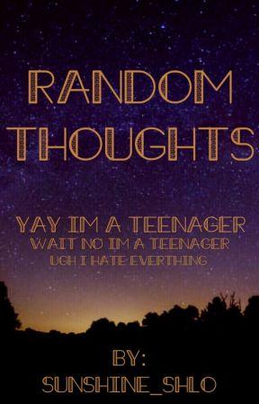 Random Thoughts by justadanggirl