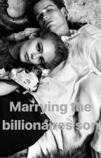Marrying the billionaires son  by antisociallyok