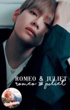 Romeo and Juliet | Kim Taehyung ✓ by -idiosyncratic