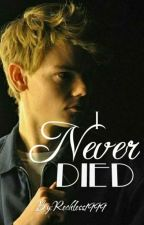 I Never Died; Newtmas by Reckless1999