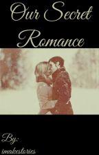 Our Secret Romance  by imakestories