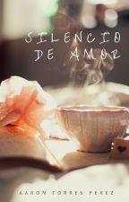 Sangre y Amor: Silencio. by user45758224