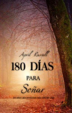 180 días para soñar (DISPONIBLE) by AprilRussel123