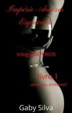 Império - Amores Esquecidos Livro 1 ( Trilogia: IMPÉRIOS ) by GabydeOliver