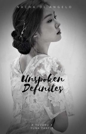 Unspoken Definites by EiffelInLove