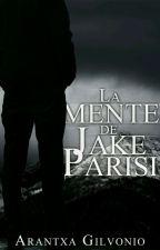La mente de Jake Parisi by ArantxaGH