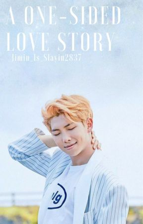 A One-Sided Love Story [Kim Namjoon FF] by Jimin_is_slayin2837