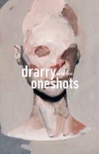 ⎯⎯ DRARRY ONESHOTS ! by verdilac
