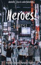 Heroes! [BTS] by danielle_kxa