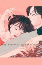 Your farewell in February  by shinobi_lorelys