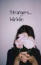 Stranger // SMUT// Dong Sicheng (WinWin) by JayParksbitch