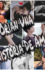 Orian Una Historia De Amor  by LuluChojoln