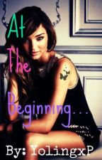 At The Beginning... by YolingxP