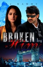 Broken by HIM ☑️(Completed)  by ambu1008