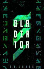 GLADIATOR by ProjectPr1de