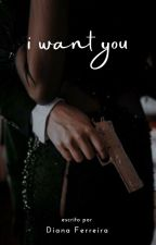 I WANT YOU : hs by dianacrferreira