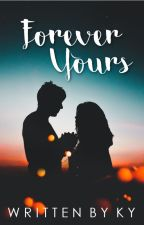Forever Yours by writtenbyky