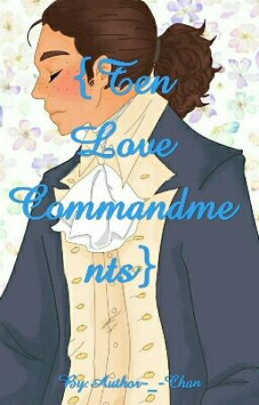 《tєn lσvє cσmmαndmєnts》 {Hamilton Fanfiction} {John Laurens x Reader} by Butterfly-_-Kisses