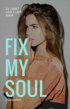 [Fix My Soul] r.s.l by LuaxanaTalk